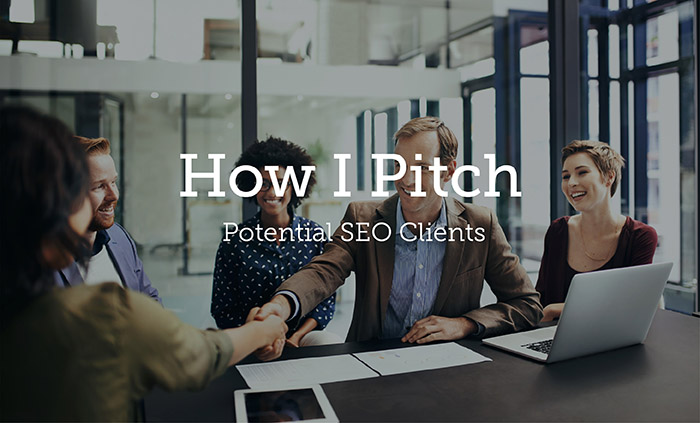 How I Pitch Potential SEO Clients