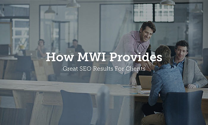 How MWI Provides Great SEO Results For Clients