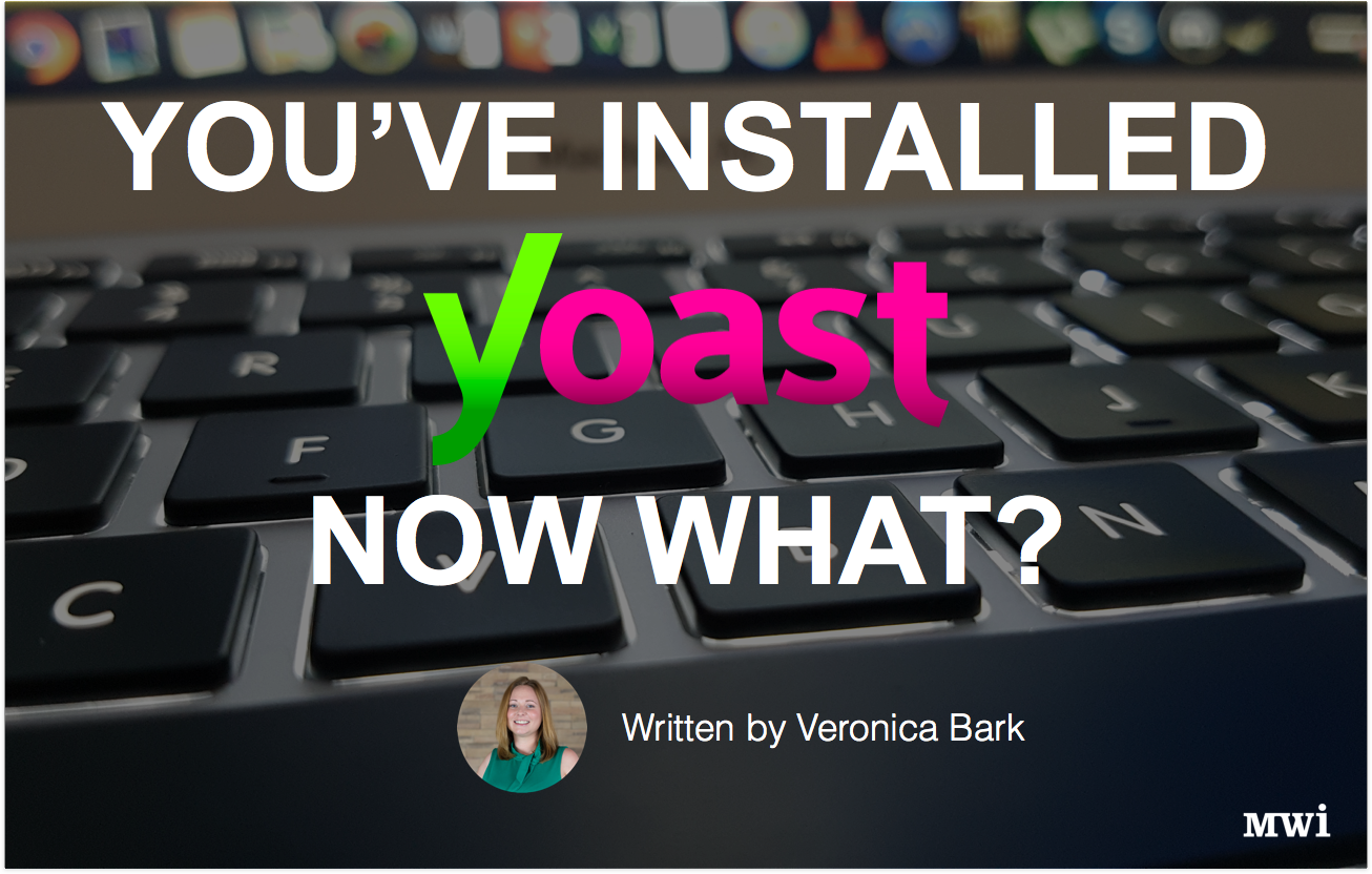 You've Installed Yoast. Now What?