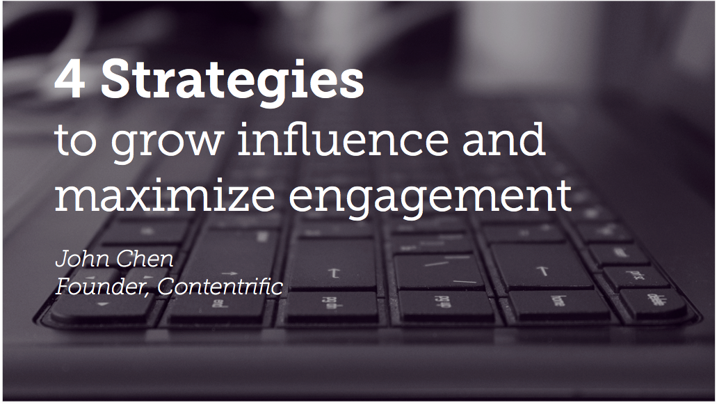 4 Strategies to Grow Influence and Maximize Engagement