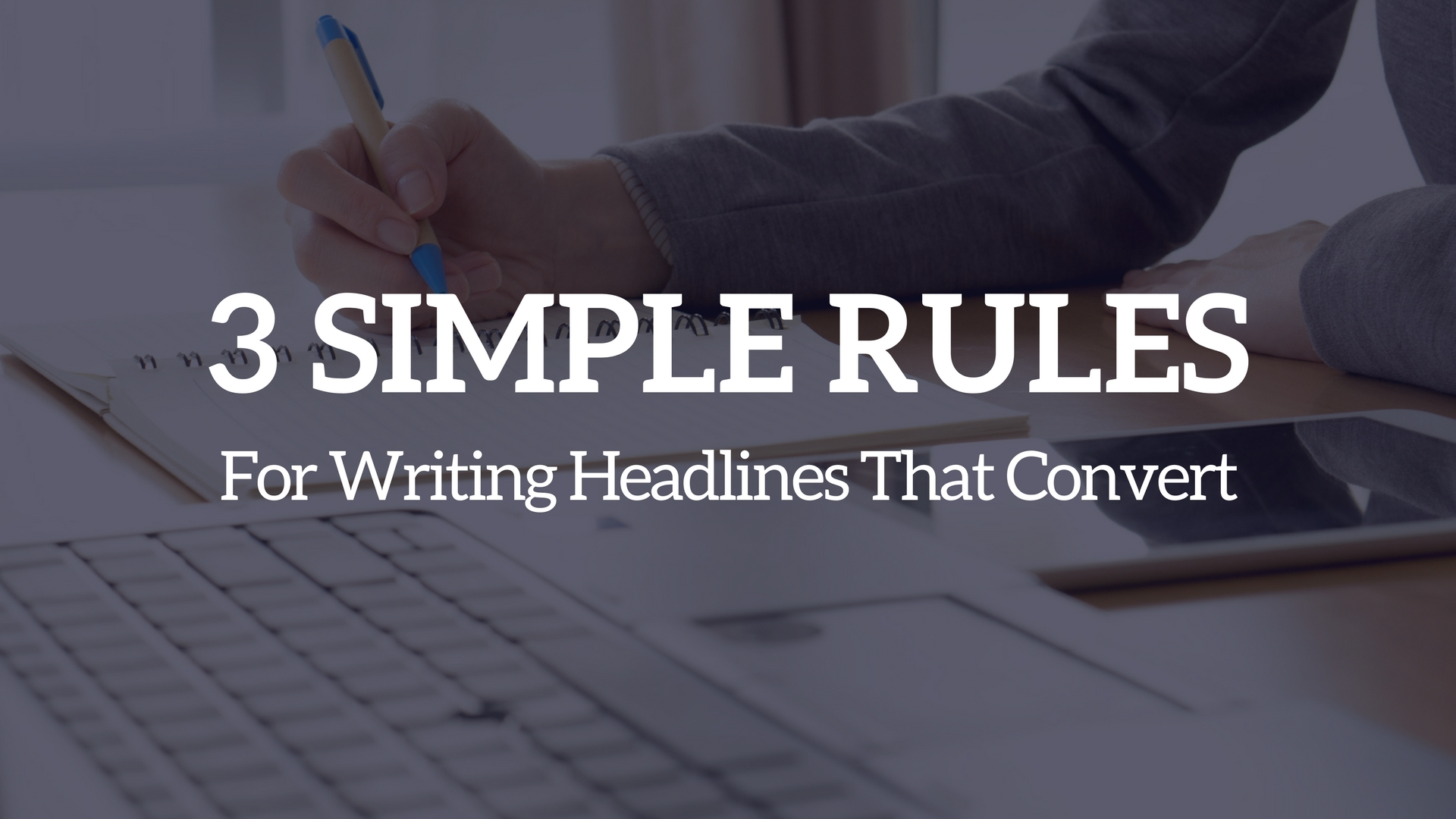 3 Simple Rules for Writing Headlines that Convert