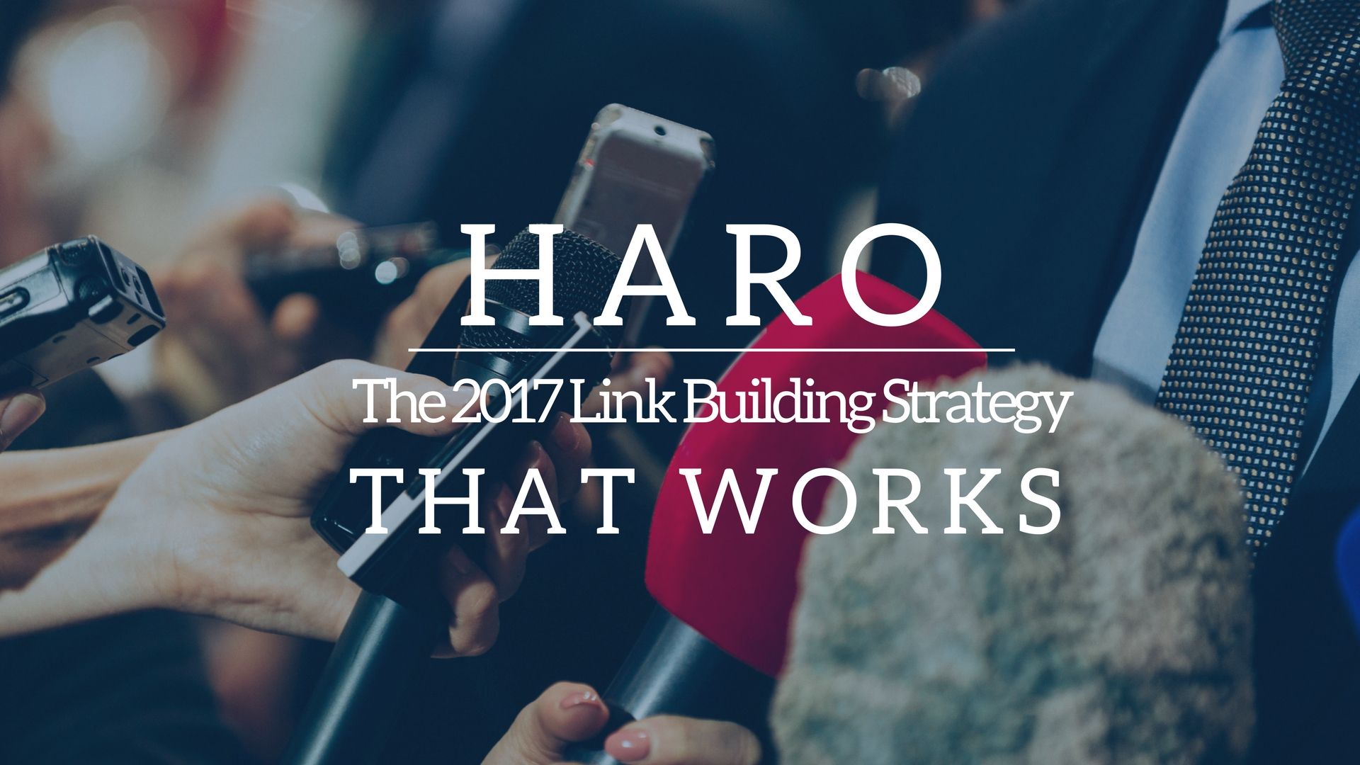 HARO: The 2017 Link Building Strategy that Works