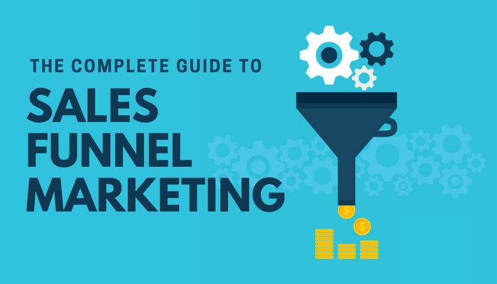 The Complete Guide to Sales Funnel Marketing