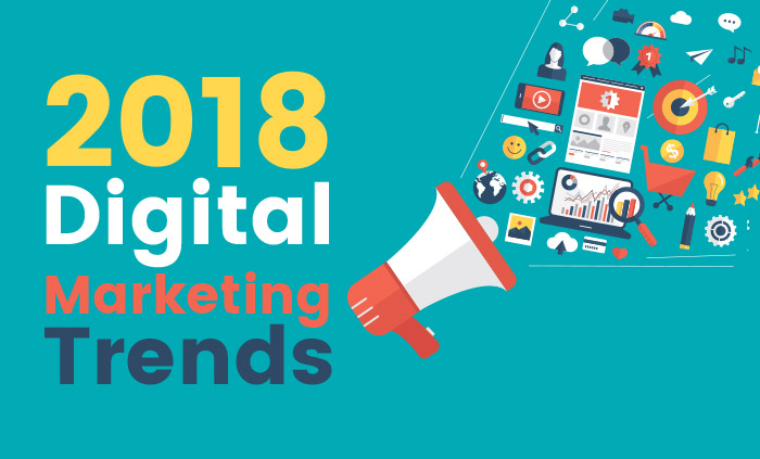2018 Digital Marketing Trends