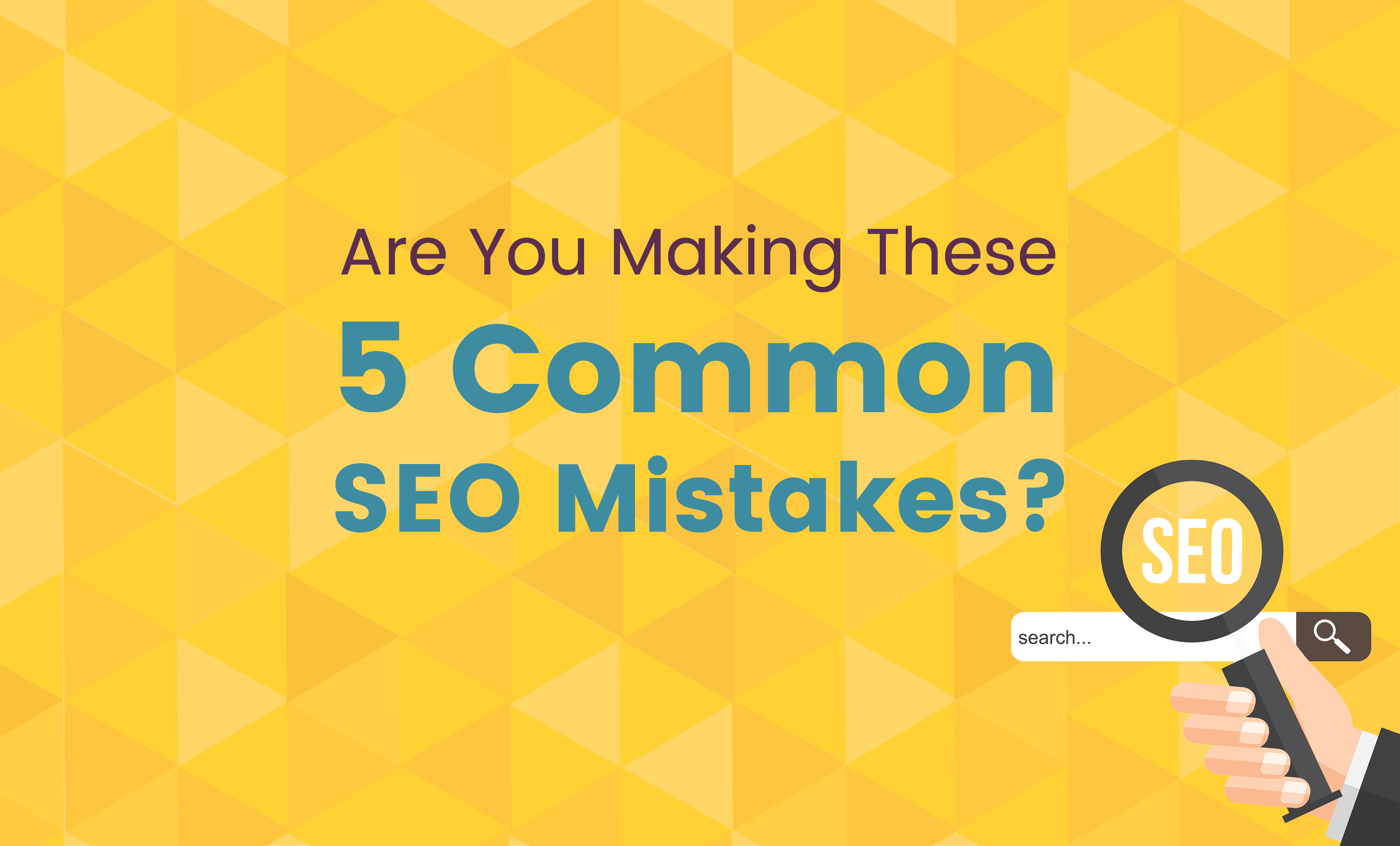 Are You Making These 5 Common SEO Mistakes?