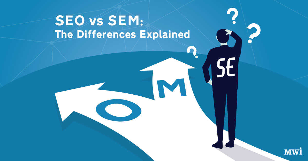 SEO vs SEM? What's the difference?