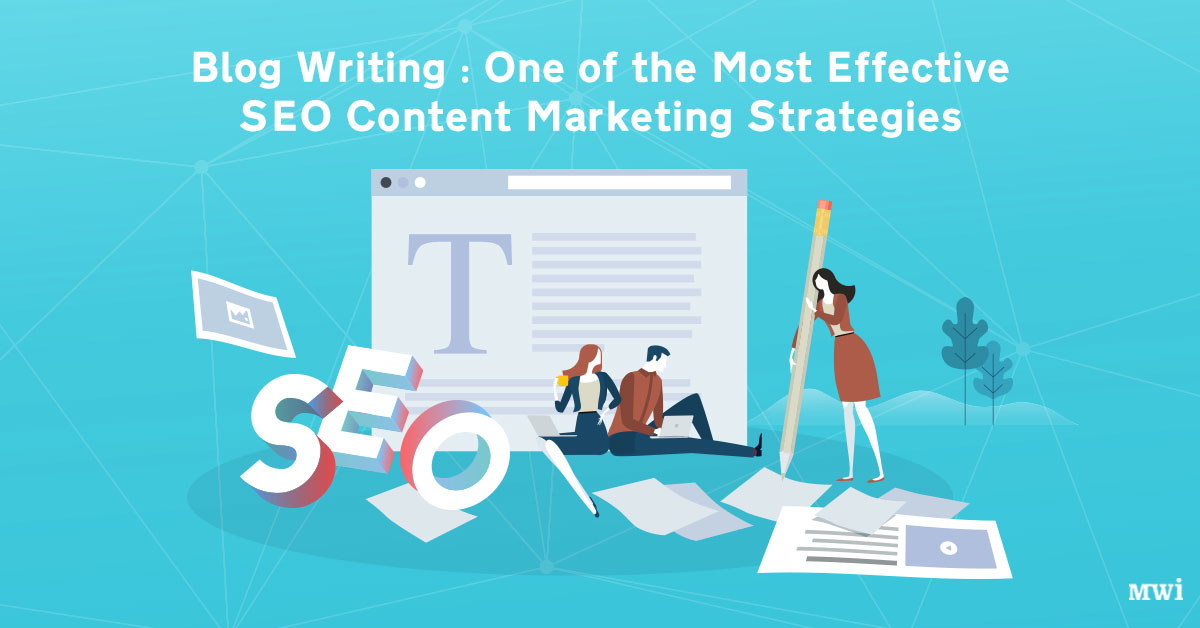 Is Blog Writing the most effective SEO Content Marketing Strategy?